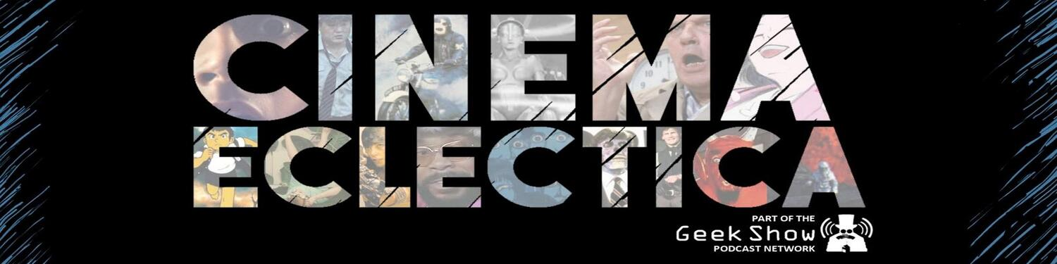 Cinema Eclectica | Movies From All Walks Of Life