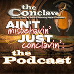 Ain't Misbehavin', Just Conclavin': The Podcast