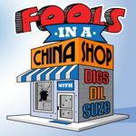 Fools in a China Shop