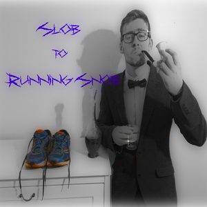 Slob To Running Snob