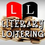 Literary Loitering - Irreverent Mockery With Cultural Anarchists