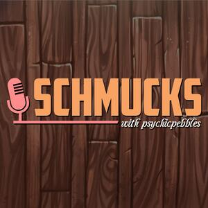 Schmucks Podcast