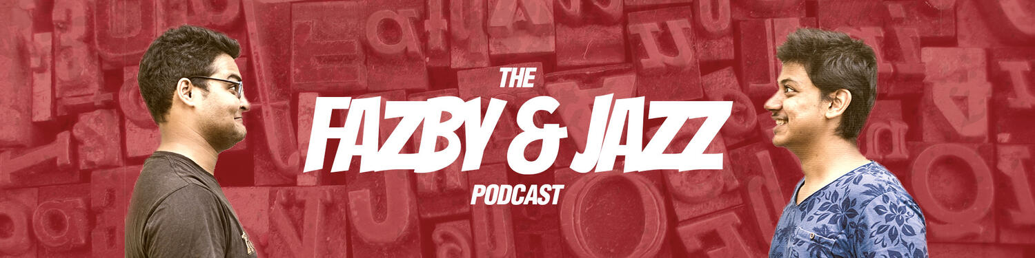 The Fazby And Jazz Podcast