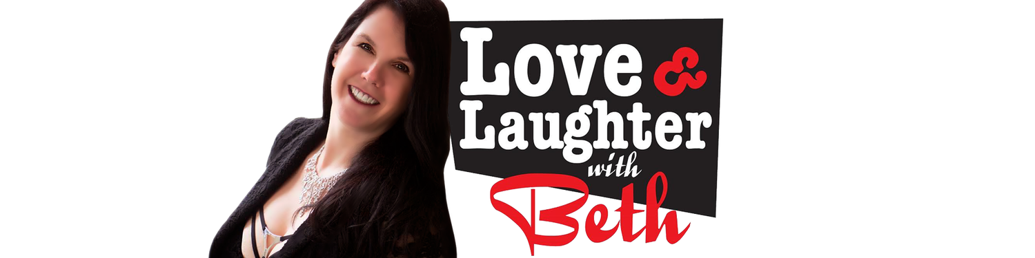 Love and Laughter with Beth