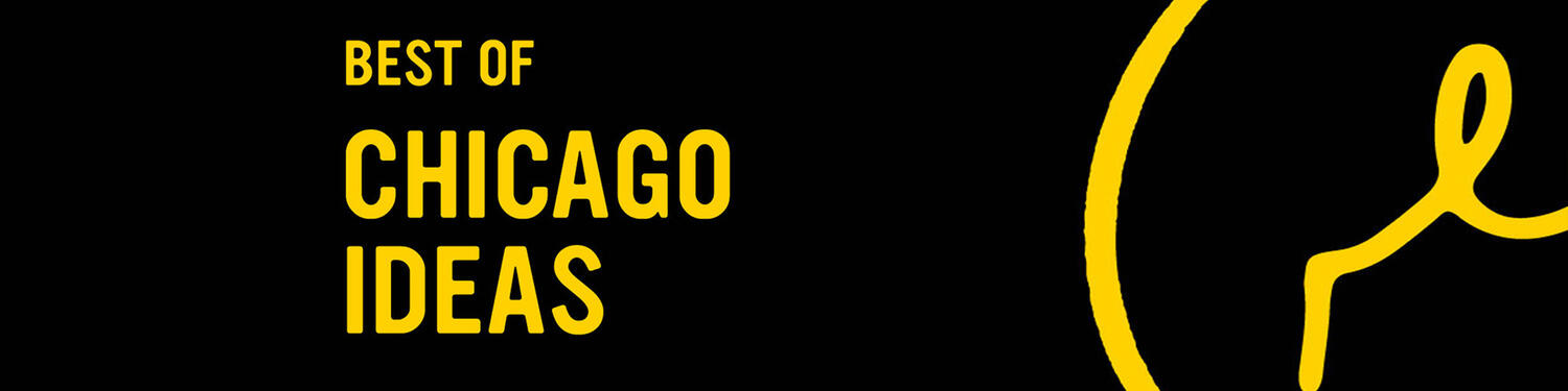 Best of Chicago Ideas