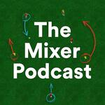 The Mixer Podcast