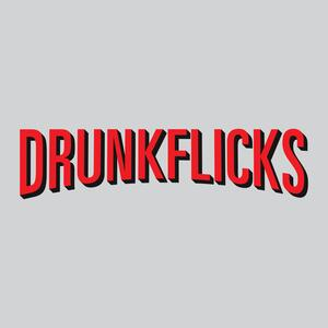 DrunkFlicks