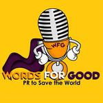 Words for Good: PR to Save the World