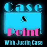 Case And Point With Justin Case