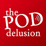 ThePodDelusion
