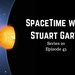 SpaceTime with Stuart Gary S20E43 AB HQ