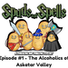 Episode 1 - The Alcoholics of Askatar Valley