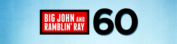 Big John and Ramblin' Ray 60