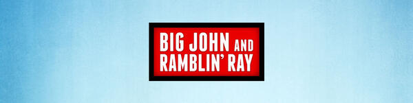 Big John and Ramblin' Ray Interviews