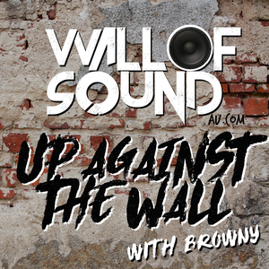 Wall of Sound: Up Against The Wall