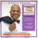 Saturday February 18 2017 A Daily Prayer with Bishop Crudup - I am Happy -