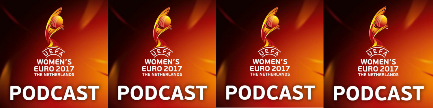 Official UEFA Women's Euro 2017 Podcast