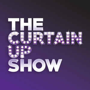 The Curtain Up Show Podcast