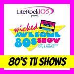 The Wicked Awesome 80's Show - TV