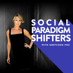 Social Paradigm Shifters with Gretchen Fox