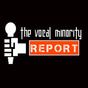 The Vocal Minority Report