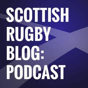 The Scottish Rugby Blog Podcast