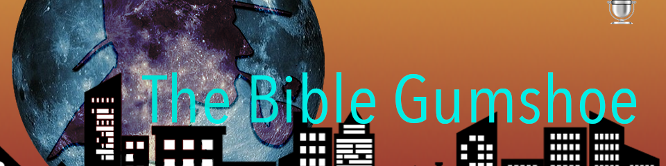 The Bible Gumshoe