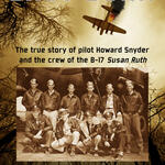 Steve Snyder, Author of SHOT DOWN: The true story of pilot Howard Snyder and the crew of the B-17 Susan Ruth