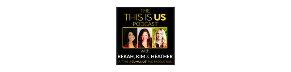This Is Us Podcast with Bekah, Kim & Heather