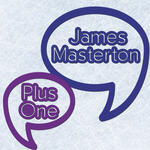 James Masterton: Plus One