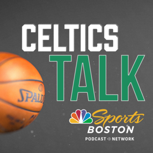 Celtics Talk - NBC Sports Boston