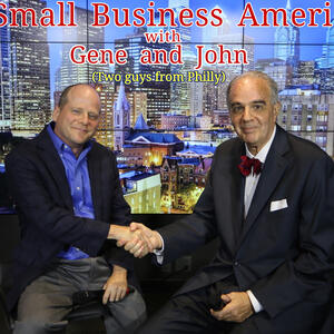 Small Business America with Gene and John (two guys from Philly)