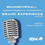BX: Brand Experience Podcast