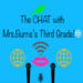 The Chat with Mrs. Burns's Third Grade
