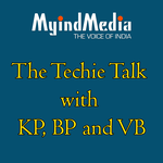 The Techie talk with KP and BP