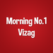 Morning No1 Vizag
