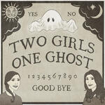 Two Girls One Ghost