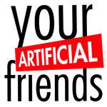 Your Artificial Friends