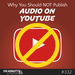 Why-You-Should-NOT-Publish-Audio-on-YouTube-square