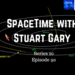 SpaceTime with Stuart Gary S20E90 AB HQ