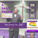 Friday August 11 2017 A Daily Prayer with Bishop Crudup He Gives Us Joy