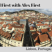Travel First with Alex First 36 Lisbon Portugal Day 2
