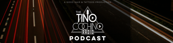 Tino Cochino Radio Podcast