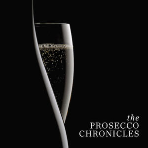 The Prosecco Chronicles