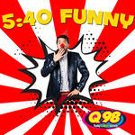 The 5:40 Funny