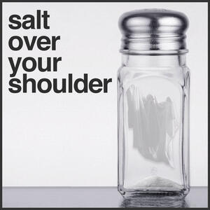 Salt Over Your Shoulder