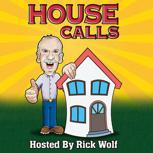 House Calls with Rick Wolf