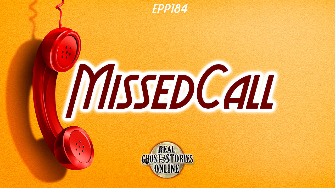 Missed Call | Haunted, Paranormal, Supernatural by Real