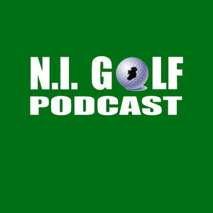 The N.I. Golf Podcast