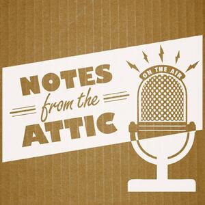 Notes from the Attic